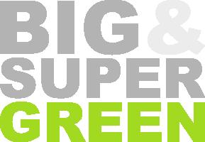 BIG&SUPERGREEN